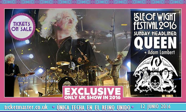 ¡ Queen + Adam Lambert en el Isle of Wight Festival ! 12/06/2016 Boletos ticketmaster.co.uk
