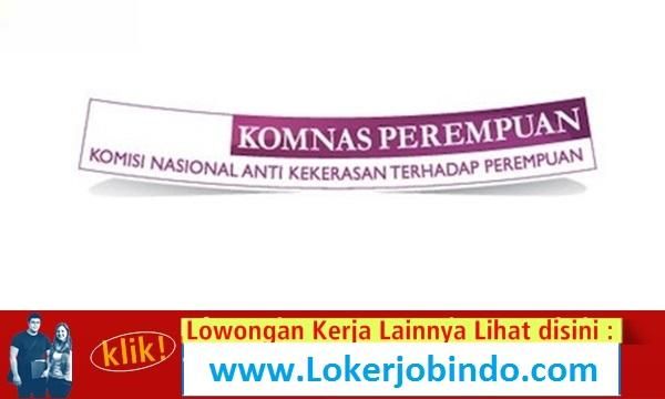 Lowongan Kerja Komisi Nasional Anti Kekerasan terhadap Perempuan (Komnas Perempuan)