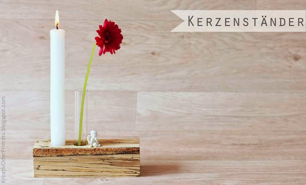 Kreativ oder primitiv kerzenst nder inkl vase for Geschenke aus holz selber machen