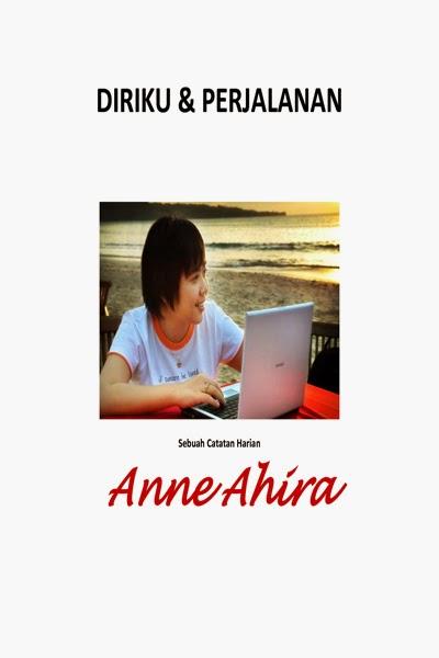 Diriku dan Perjalanan Anne Ahira