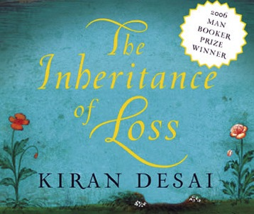 inheritance of loss essay Although it focuses on the fate of a few powerless individuals, kiran desai's extraordinary new novel manages to explore, with intimacy and insight, just about.