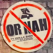 Ty Dolla $ign ft. Wiz Khalifa - Or Nah