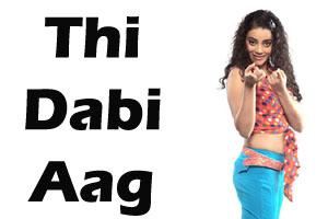 Thi Dabi Aag