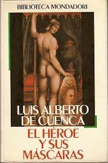 """""""El héroe y sus máscaras"""" - Luis Alberto de Cuenca."""