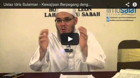 Ustaz Idris Sulaiman – Kewajipan Berpegang dengan Pegangan Sahabat Nabi