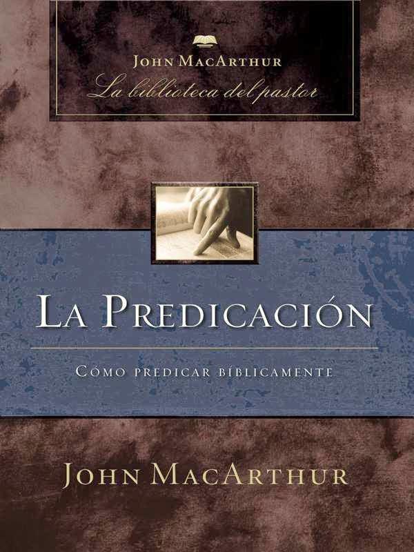 John MacArthur-La Predicación-
