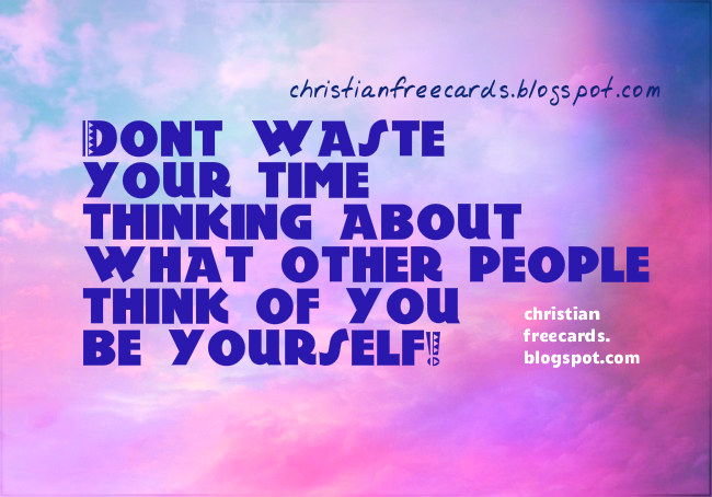 Free Quotes: What other people think of you. Free image, motivational images to share with friends, free christian quotes.
