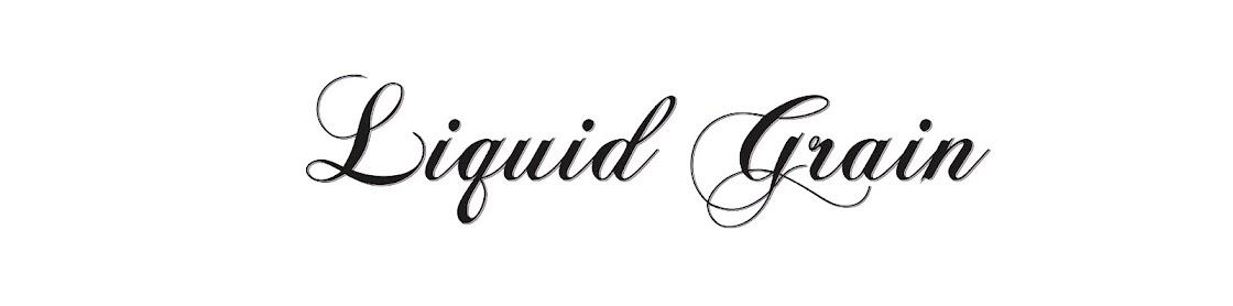 Liquid Grain