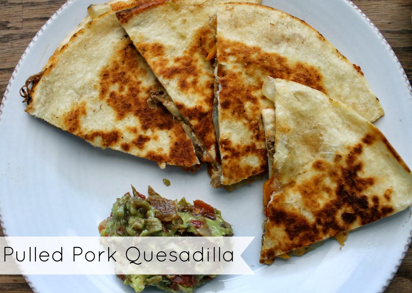 Wonderfully Made: Pulled Pork Quesadilla