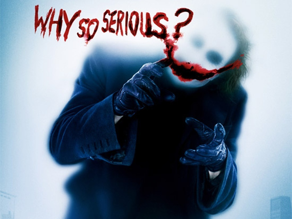 Why So Serious        Coz I Am Not A Clown In The Zoo Of Life