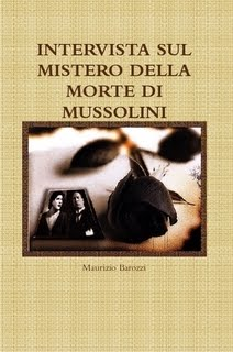 INTERVISTA SULLA MISTERIOSA MORTE DI MUSSOLINI