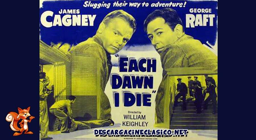 Muero cada amanecer (1939 - Each Dawn I Die)