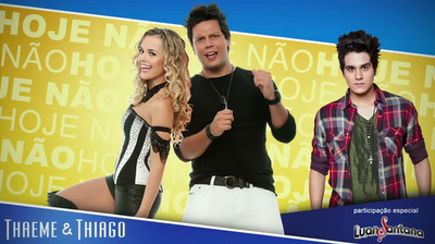 Download: Thaeme e Thiago part. Luan Santana - Hoje Não (Lançamento Super Top 2012)