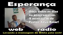 A mensagem do Pastor Adão Baiar.