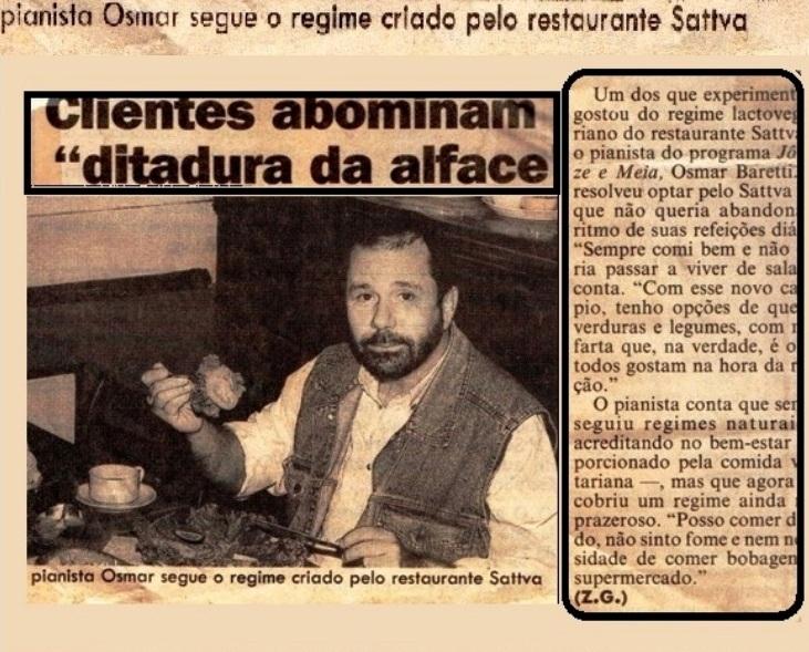 Osmar Barutti, integrante do sexteto do Programa do Jô escolheu o Sattva Natural