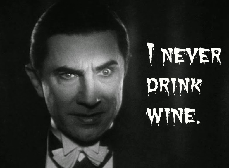 Dracula I Never Drink Wine