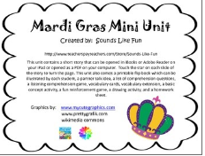 http://www.teacherspayteachers.com/Product/Mardi-Gras-Mini-Unit-1651407