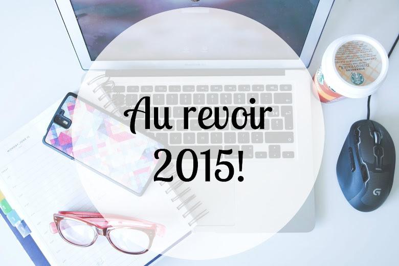 Au revoir 2015 ! bilan fin d'année bye bye 2015