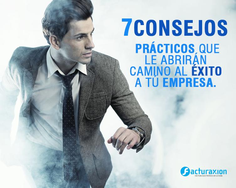 7 consejos prácticos que le abrirán camino al éxito a tu empresa.