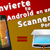 Tutorial: Convierte tu Android en un Scanner portatil
