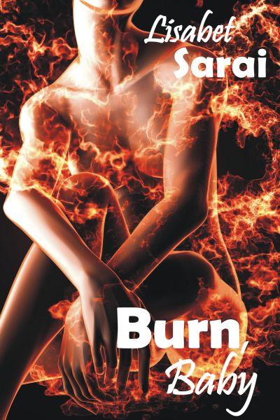 BURN, BABY: A SAPPHIC SIX PACK<br>Lisabet Sarai