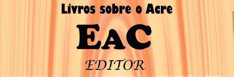 EAC Editor - publicação de livros sobre História do Acre