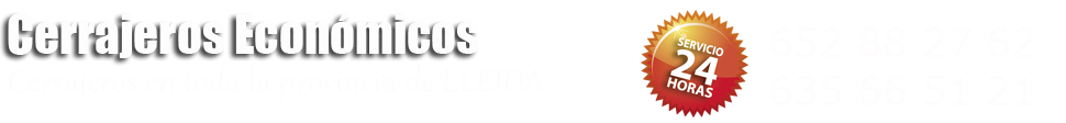 CERRAJEROS LLEIDA - 652 88 27 62 - ECONÓMICOS - SERVICIO URGENTE 24 HORAS.