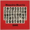 MAQUINA MUERTA / DHK