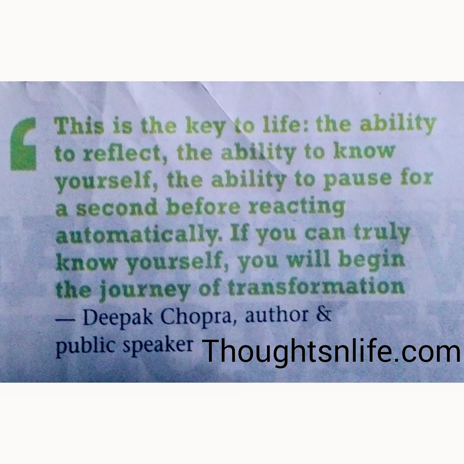 This is the key to life, deepak-chopra. Know-yourself-journey-of-transformation-awakening-wisdom-quotes