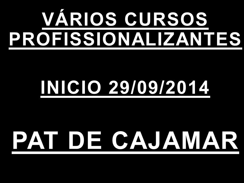 PAT OFERECER VÁRIOS CURSOS.  CONFIRAM CLICANDO NA FOTO.