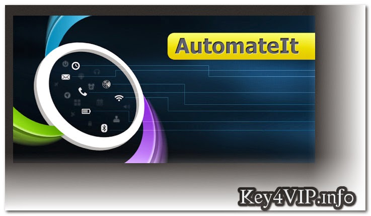 AutomateIt Pro 4.0.130 [Android],Phần mềm giúp làm việc tự động trên Android