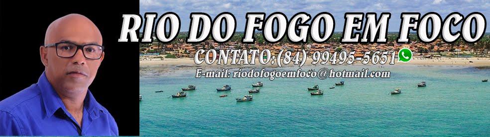 RIO DO FOGO EM FOCO