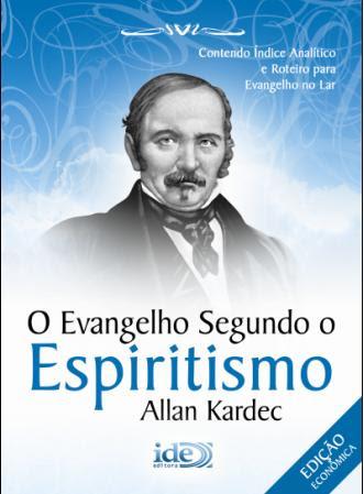 O Evangelho Segundo o Espiritismo (clique para ler)