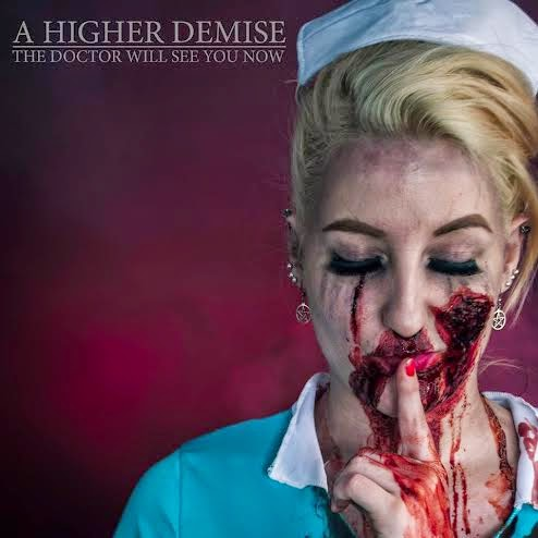 A Higher Demise The Doctor Will See You Now EP