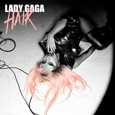 Hair by Lady Gaga, Music Lyrics and Video