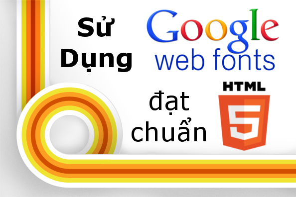 Sử dụng Google Fonts chuẩn HTML5 cho Blogger
