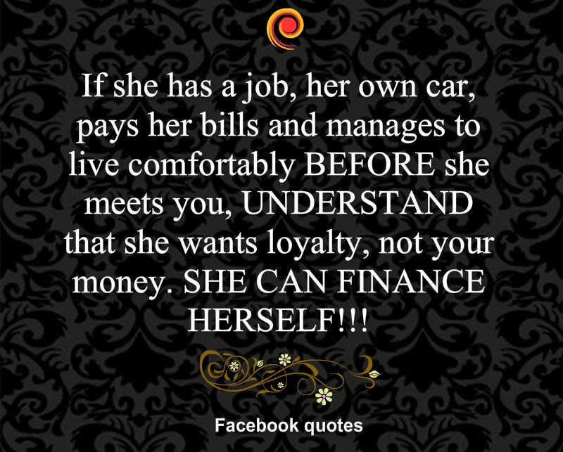 If she has a job, her own car, pays her bills and manages to live ...