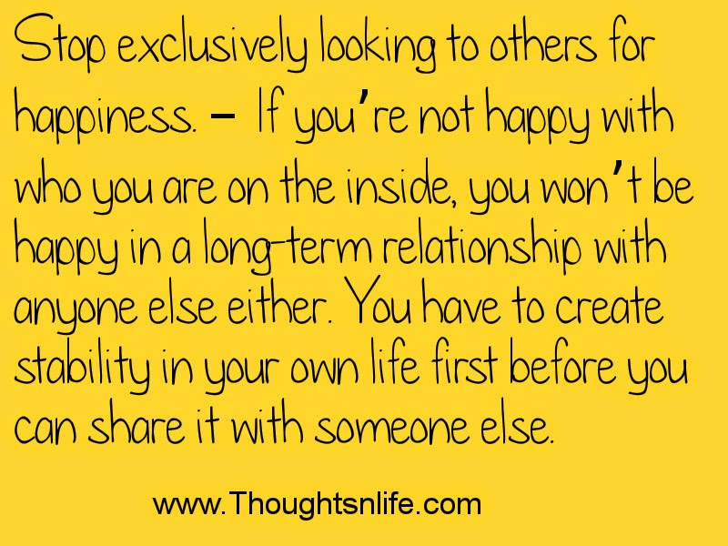 Thoughtsandlife: Stop exclusively looking to others for happiness