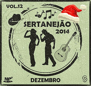 Sertanej o 2014 Dezembro Vol.12 Download – Sertanejão 2014: Dezembro Vol.12