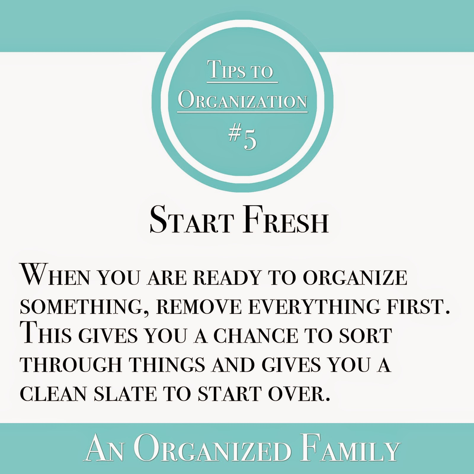 An Organized Family - tips to organization - start fresh - clean slate - blank