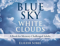 Blue Sky White Clouds A Book For Memory Challenged Adults