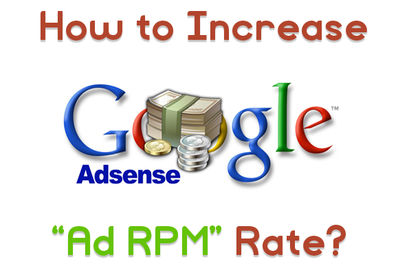 6 Ways to Increase Google Adsense Ad RPM and CPC Quickly!