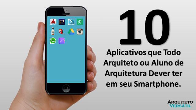 10 Aplicativos que Todo Arquiteto ou Aluno de Arquitetura Deve ter em seu Smartphone