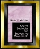 Secret Societies & Subversive Movements - N. Webster