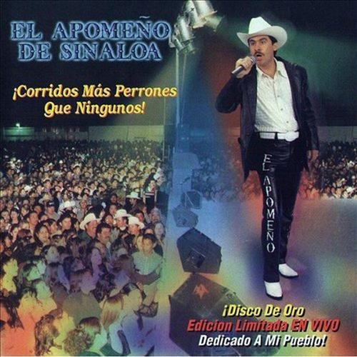 El Apomeño De Sinaloa - En Vivo - Corridos Mas Perrones Que Ningunos CD Album 2006