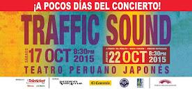 TRAFFIC SOUND (El Retorno) TEATRO PERUANO JAPONES. 17 DE OCTUBRE 2015