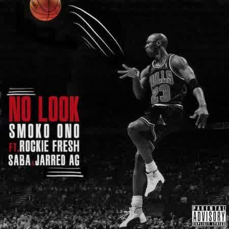 Smoko Ono ft. Rockie Fresh, Saba & Jarred AG No Look