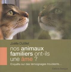 Nos animaux familiers ont-ils une âme ? - Joëlle Dutillet