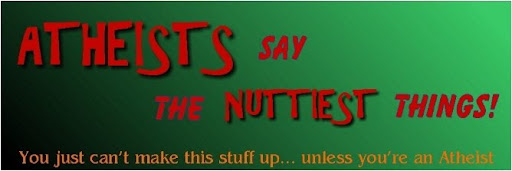 Atheists Say the NuTTiEsT Things!