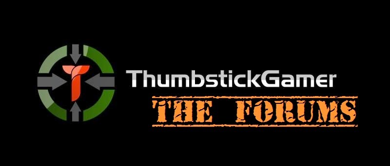 Thumbstick Gamer  - The Forums